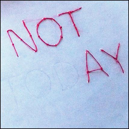 Not today 28 april4